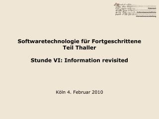 Softwaretechnologie für Fortgeschrittene Teil Thaller Stunde VI: Information revisited