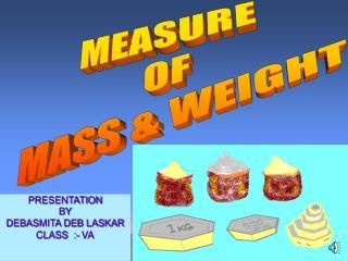 PRESENTATION BY DEBASMITA DEB LASKAR CLASS  :- VA