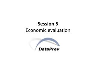 Session 5 Economic evaluation