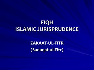 FIQH ISLAMIC JURISPRUDENCE