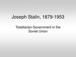 Joseph Stalin, 1879-1953