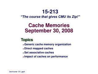 Cache Memories September 30, 2008