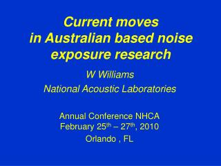 Current moves in Australian based noise exposure research