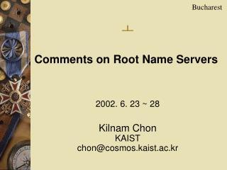 2002. 6. 23 ~ 28 Kilnam Chon KAIST chon@cosmos.kaist.ac.kr