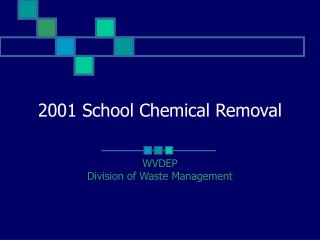 2001 School Chemical Removal