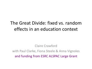 The Great Divide: fixed vs. random effects in an education context