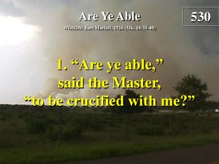 Are Ye Able  (Verse 1)