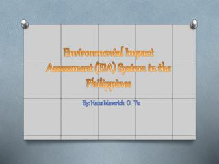 Environmental Impact Assessment (EIA) System in the Philippines