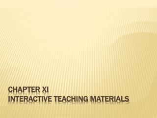 CHAPTER XI Interactive Teaching Materials