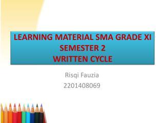 LEARNING MATERIAL SMA GRADE XI SEMESTER 2 WRITTEN CYCLE
