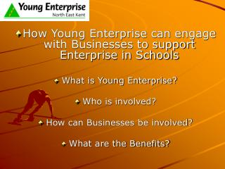 How Young Enterprise can engage with Businesses to support Enterprise in Schools