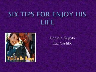 Six tips for enjoy his life