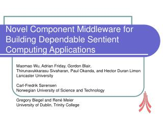 Novel Component Middleware for Building Dependable Sentient Computing Applications