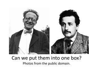 Can we put them into one box? Photos from the public domain.