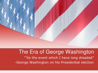 The Era of George Washington