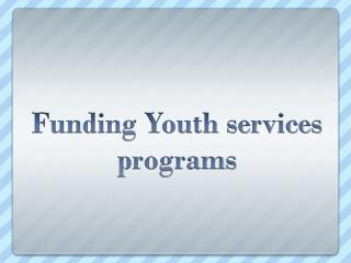 Funding Youth services programs
