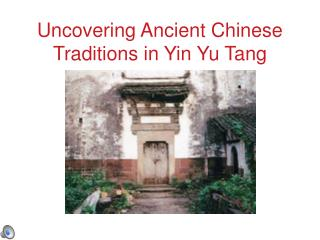 Uncovering Ancient Chinese Traditions in Yin Yu Tang