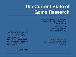 The Current State of  Game Research