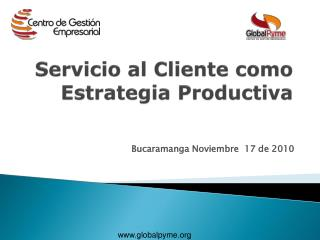 Servicio al Cliente como Estrategia Productiva