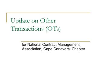 Update on Other Transactions (OTs)