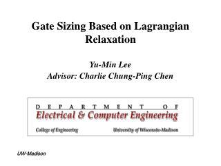 Gate Sizing Based on Lagrangian Relaxation