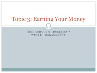Topic 3: Earning Your Money
