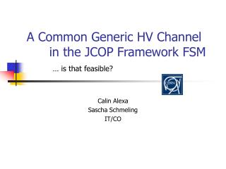 A Common Generic HV Channel 	in the JCOP Framework FSM