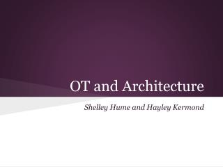OT and Architecture