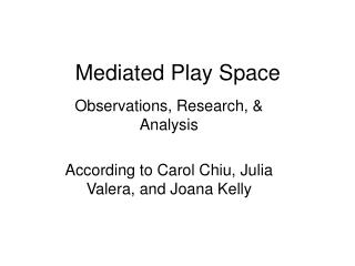 Mediated Play Space
