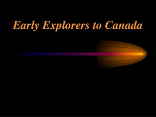Early Explorers to Canada