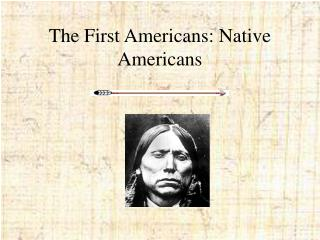 The First Americans: Native Americans