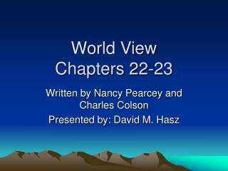 World View Chapters 22-23