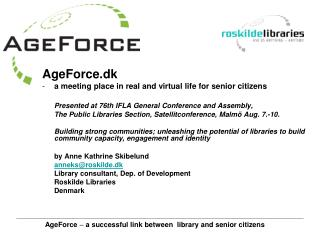 AgeForce.dk  a meeting place in real and virtual life for senior citizens