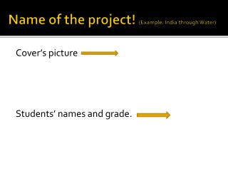 Name  of  the project !  ( Example : India  through Water )