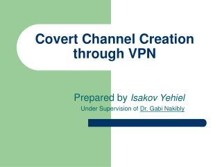 Covert Channel Creation through VPN