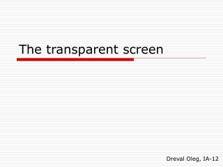 The transparent screen