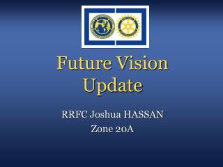 Future Vision  Update