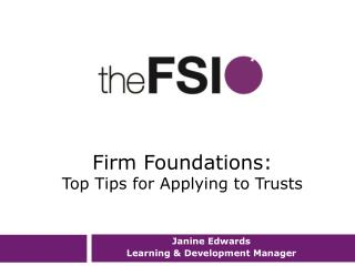 Firm Foundations: Top Tips for Applying to Trusts