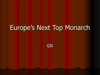 Europe's Next Top Monarch