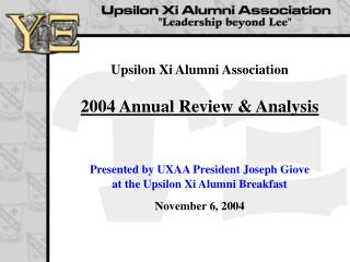 Upsilon Xi Alumni Association 2004 Annual Review & Analysis