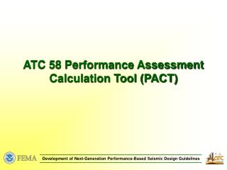 ATC 58 Performance Assessment Calculation Tool (PACT)