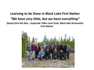 "Learning to be Dene in Black Lake First Nation ""We have very little, but we have everything"""