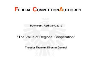Bucharest, April 22 nd , 2010 �The Value of Regional Cooperation�