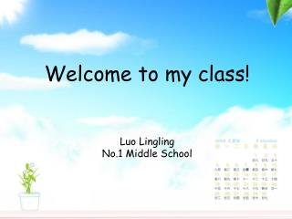 Welcome to my class! Luo Lingling No.1 Middle School