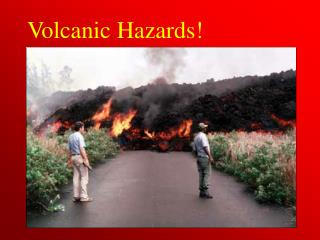 Volcanic Hazards!