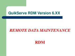 QuikServe RDM Version 6.XX