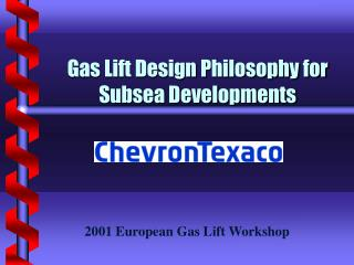 Gas Lift Design Philosophy for Subsea Developments