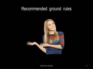 Recommended  ground  rules