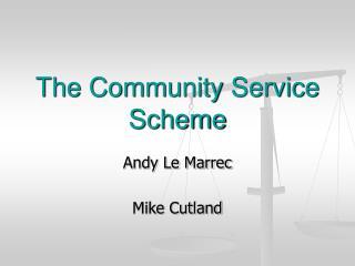 The Community Service Scheme