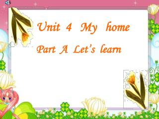 Unit  4   My   home Part  A  Let's  learn